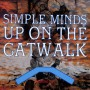 Simple Minds-Up on the Catwalk_Maxi Cover front
