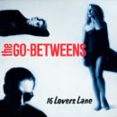 Go-Betweens-16 Lovers Lane_Cover front