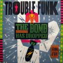 trouble-funk-bomb-has-dropped-cover-front.JPG