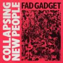 fad-gadget-collapsing-new-people-12-cover-front.jpg