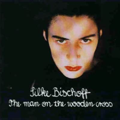 <b>silke-bischoff</b>-the-man-on-the-wooden-cross- - silke-bischoff-the-man-on-the-wooden-cross-cover-front