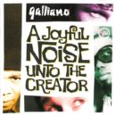 Galliano-Joyful Noise Unto the Creator-Cover front