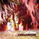 Jimi Tenor-Organism-Cover front