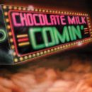 Chocolate Milk-Comin_Cover front